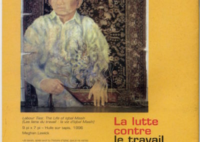 <u>Challenging Child Labour</u> / <u>La lutte contre le travial des enfants</u><p>Published by The Canadian Labour Congress, with a world-wide circulation of 70, 000, and which used the painting:  <i>Labour Ties; the Life of Iqbal Masih</i>, on the back cover, 1998