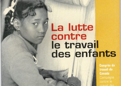 "Front Cover of <u>""La lutte contre le travail des enfants""</u>/  <u>""Challenging Child Labour""</u>, Published by The Canadian Labour Congress, with a world-wide circulation of 70, 000, and which used the painting:  Labour Ties; the Life of Iqbal Masih, on the back cover, 1998"